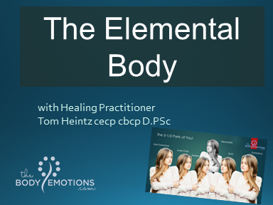 The Elemental Body or 5 and a half parts of you with Tom Heintz